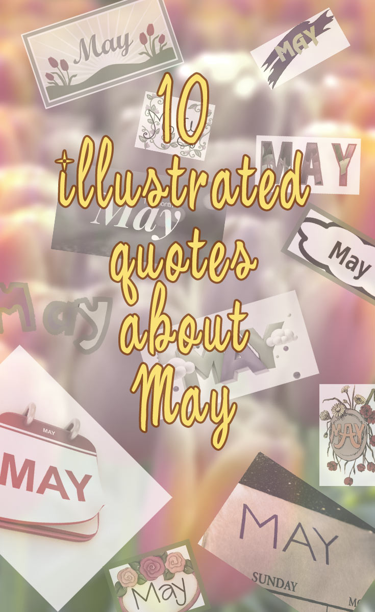 10 illustrated month of may quotes